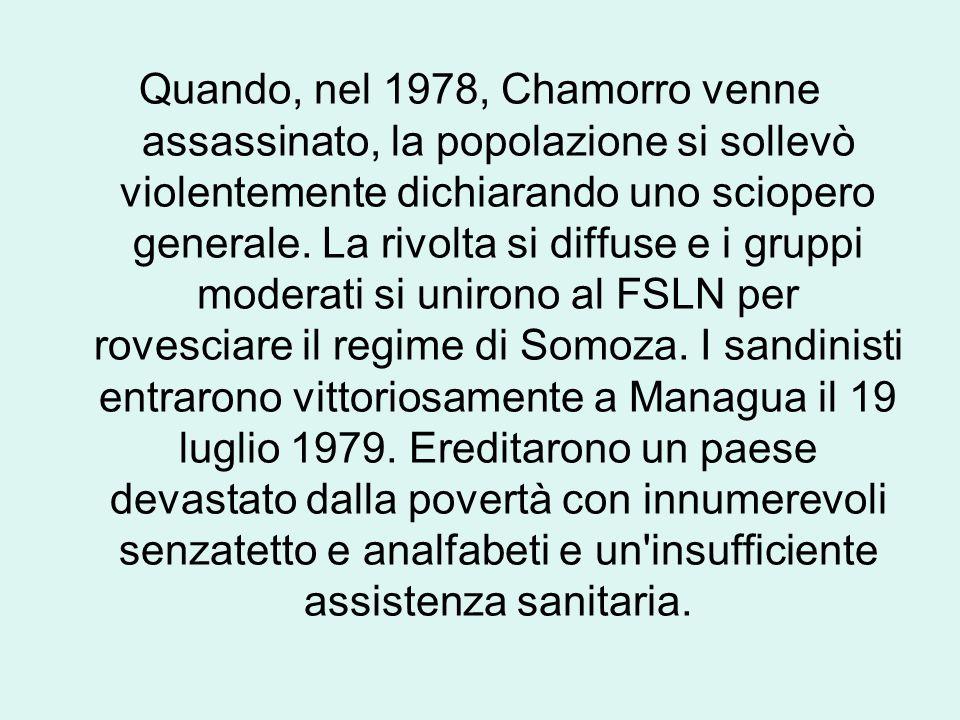 Quando, nel 1978, Chamorro venne assassinato, la popolazione si sollevò violentemente dichiarando uno sciopero generale.