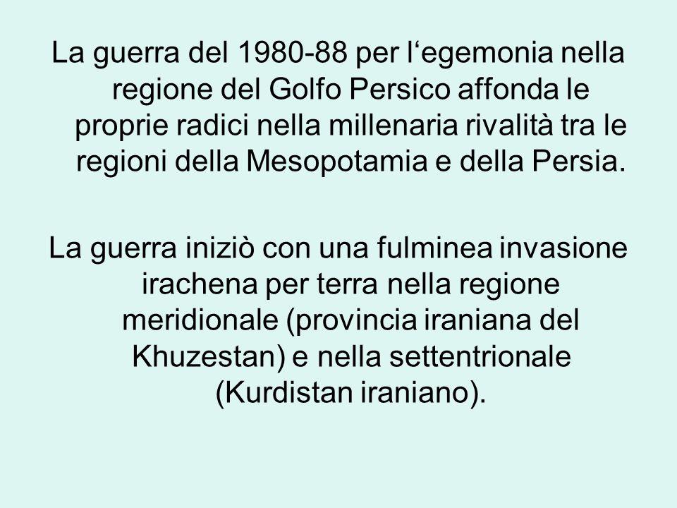 La guerra del 1980-88 per l'egemonia nella regione del Golfo Persico affonda le proprie radici nella millenaria rivalità tra le regioni della Mesopotamia e della Persia.