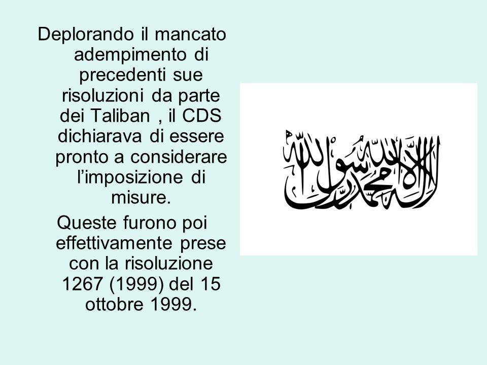 Deplorando il mancato adempimento di precedenti sue risoluzioni da parte dei Taliban, il CDS dichiarava di essere pronto a considerare l'imposizione di misure.