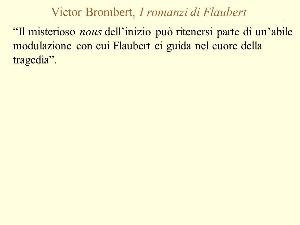 Gustave Flaubert, dalle Lettere Lettera del 6 ottobre 1864 a M.lle Leroyer de Chantepie: Da più di un mese ho intrapreso un romanzo di costumi moderni, che si svolgerà a Parigi.