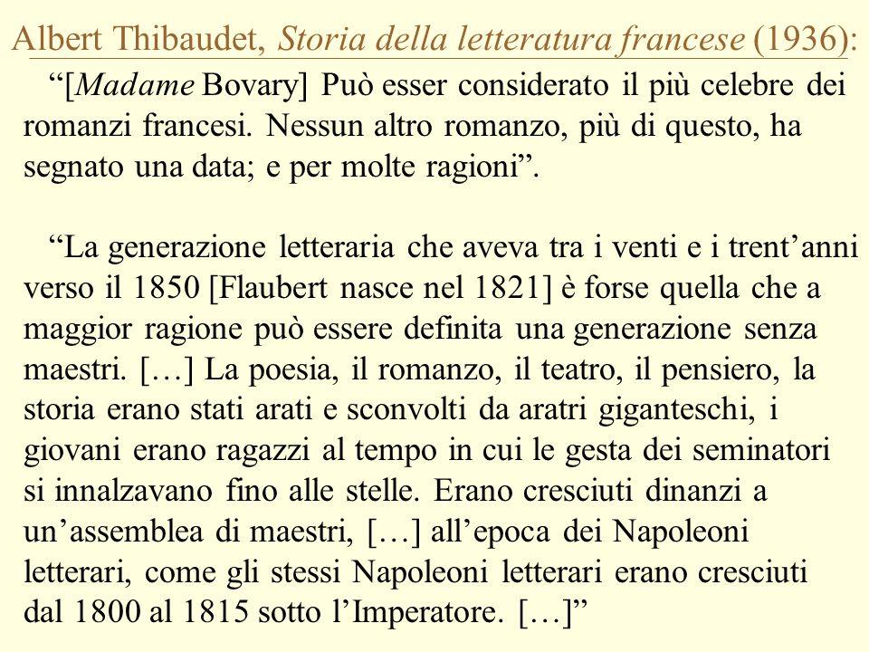 Albert Thibaudet, Storia della letteratura francese (1936): Come Napoleone, quella era una generazione caduta per errori evidenti, enormi, errori di genio e di ambizioni sovrumane.