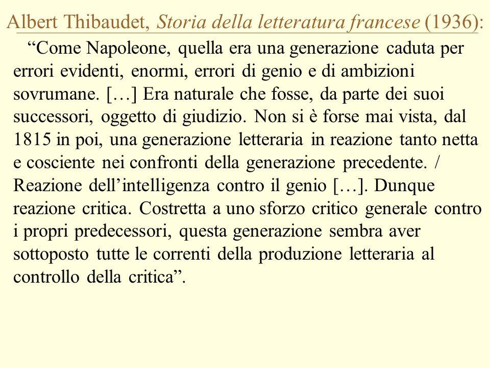 Albert Thibaudet, Storia della letteratura francese (1936): Forse quello del romanzo è il caso più tipico.