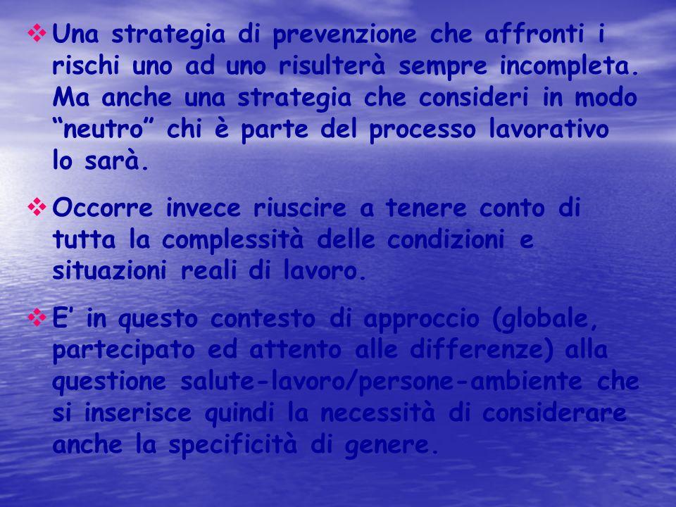 """ Una strategia di prevenzione che affronti i rischi uno ad uno risulterà sempre incompleta. Ma anche una strategia che consideri in modo """"neutro"""" chi"""