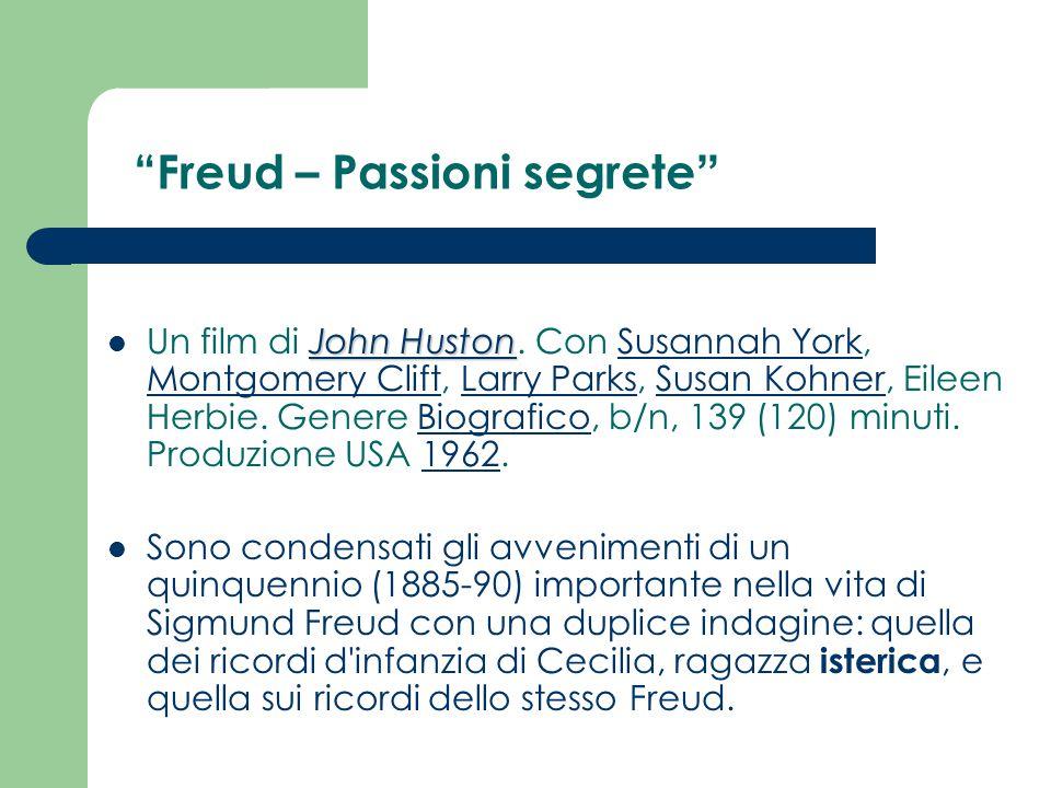 """""""Freud – Passioni segrete """" John Huston John Huston Un film di John Huston. Con Susannah York, Montgomery Clift, Larry Parks, Susan Kohner, Eileen Her"""