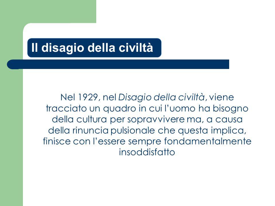 Il disagio della civiltà Nel 1929, nel Disagio della civiltà, viene tracciato un quadro in cui l'uomo ha bisogno della cultura per sopravvivere ma, a