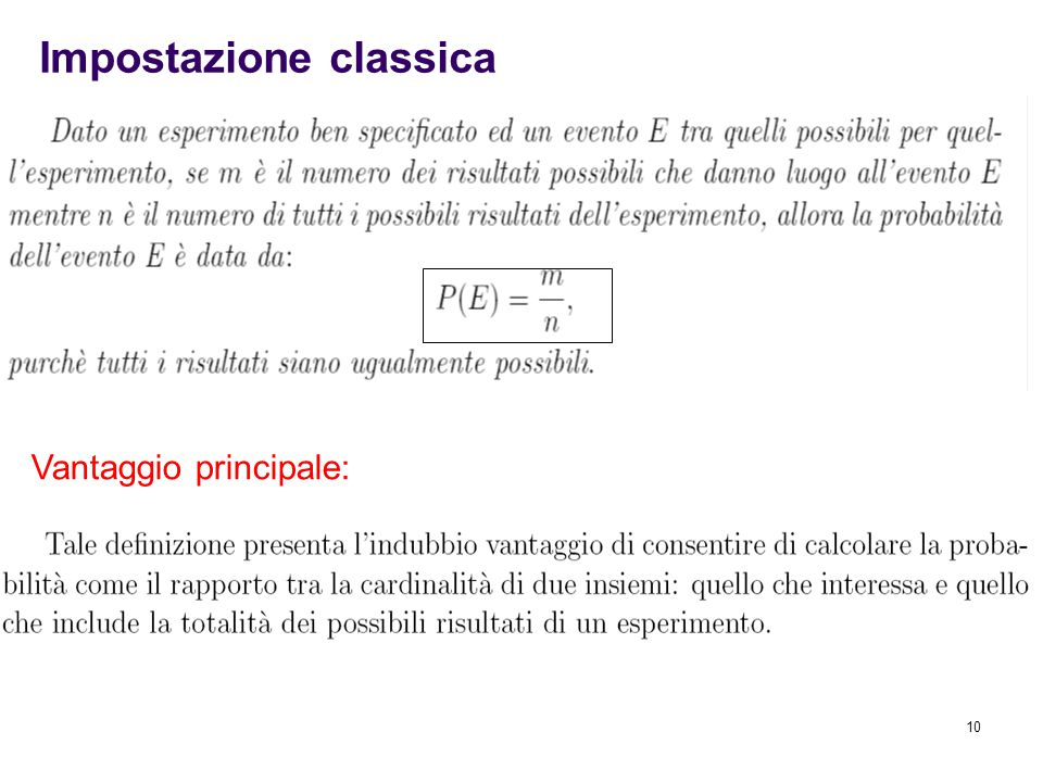 10 Impostazione classica Vantaggio principale: