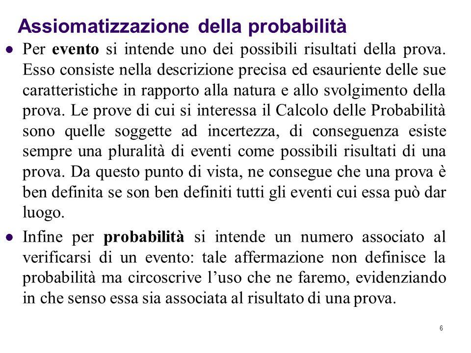6 Per evento si intende uno dei possibili risultati della prova.