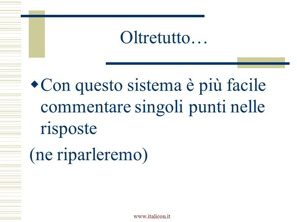 www.italicon.it Oltretutto…  Con questo sistema è più facile commentare singoli punti nelle risposte (ne riparleremo)