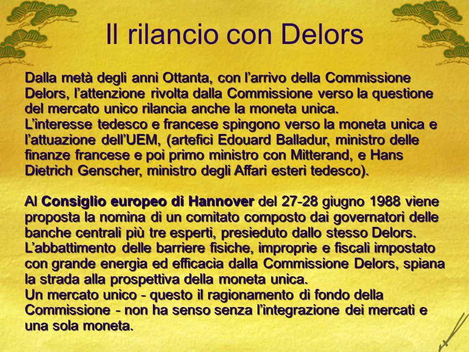 Il rilancio con Delors Dalla metà degli anni Ottanta, con l'arrivo della Commissione Delors, l'attenzione rivolta dalla Commissione verso la questione