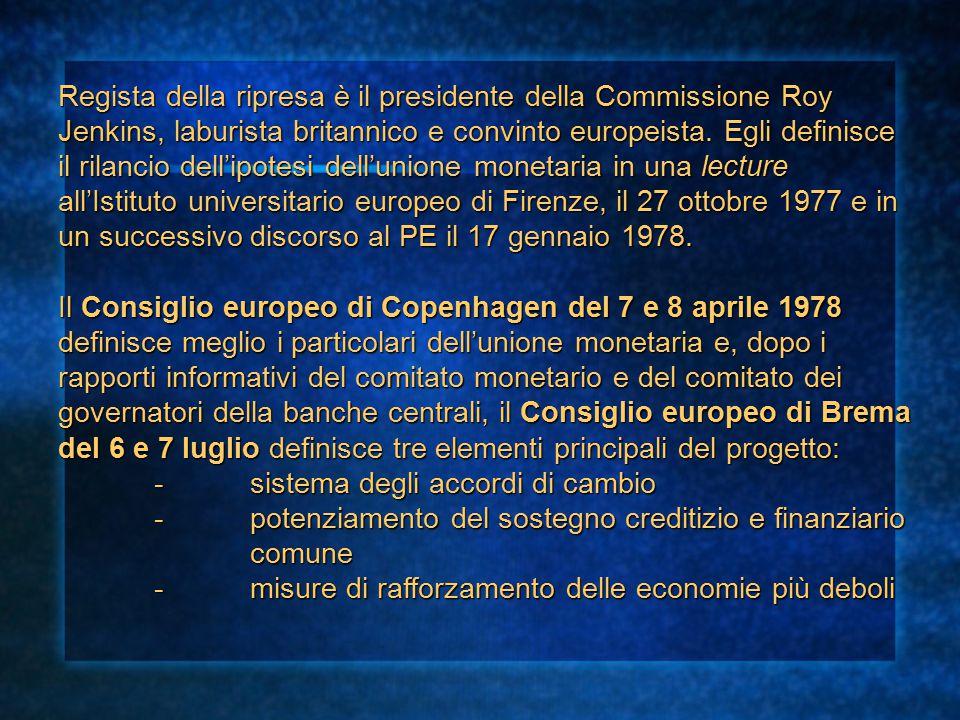 Regista della ripresa è il presidente della Commissione Roy Jenkins, laburista britannico e convinto europeista. Egli definisce il rilancio dell'ipote