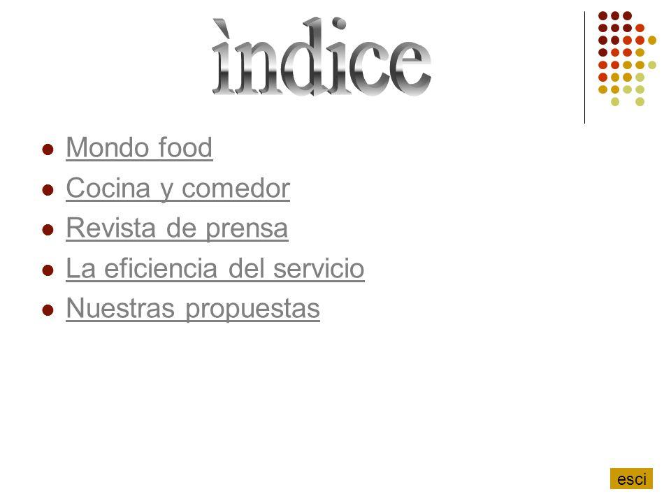 Mondo food Cocina y comedor Revista de prensa La eficiencia del servicio Nuestras propuestas esci