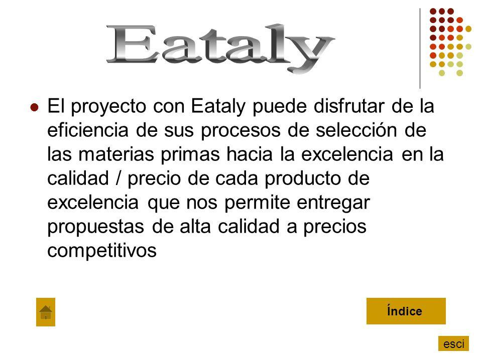 El proyecto con Eataly puede disfrutar de la eficiencia de sus procesos de selección de las materias primas hacia la excelencia en la calidad / precio