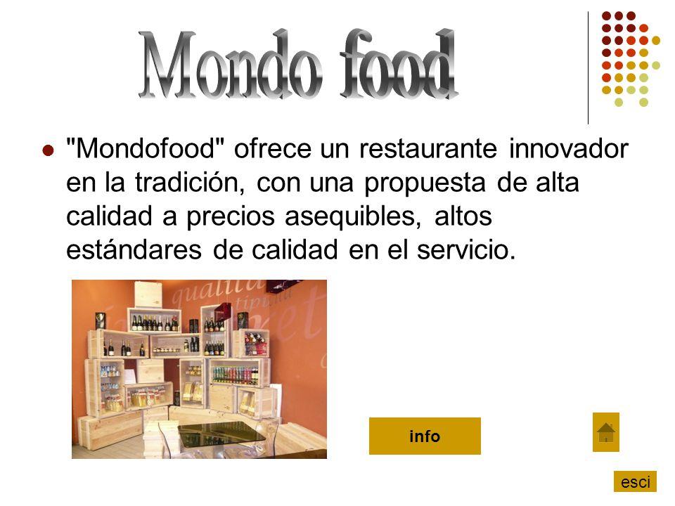 Mondofood ofrece un restaurante innovador en la tradición, con una propuesta de alta calidad a precios asequibles, altos estándares de calidad en el servicio.