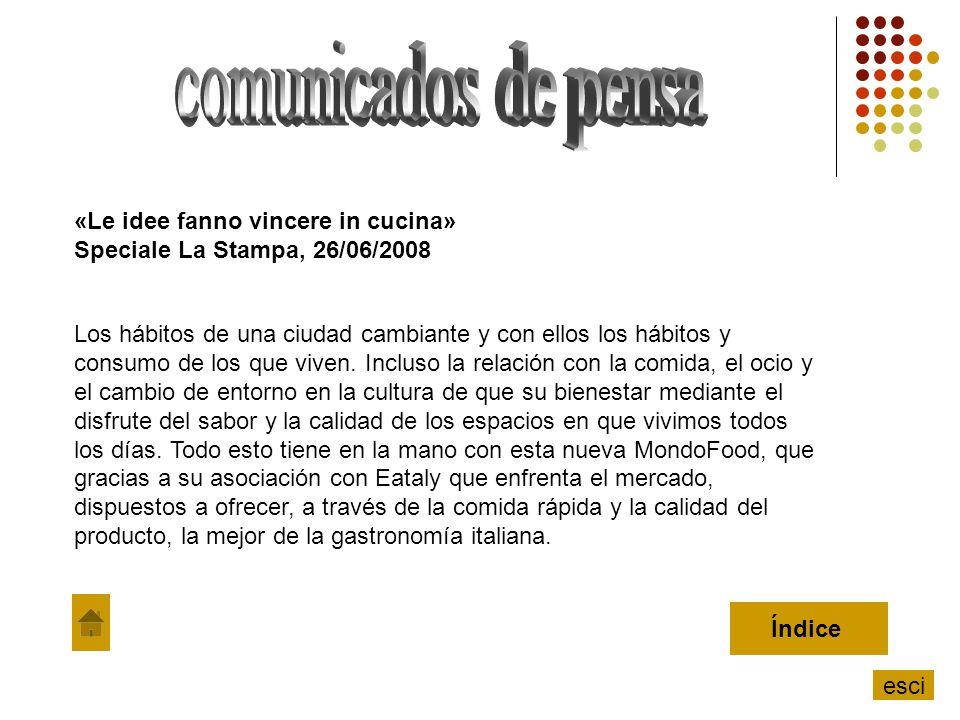 «Le idee fanno vincere in cucina» Speciale La Stampa, 26/06/2008 Los hábitos de una ciudad cambiante y con ellos los hábitos y consumo de los que vive