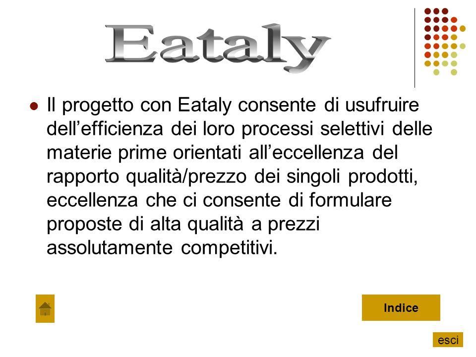 Il progetto con Eataly consente di usufruire dell'efficienza dei loro processi selettivi delle materie prime orientati all'eccellenza del rapporto qua