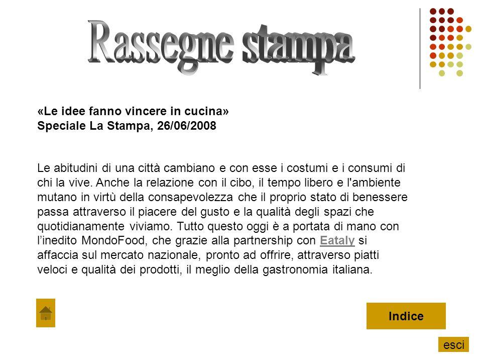 «Le idee fanno vincere in cucina» Speciale La Stampa, 26/06/2008 Le abitudini di una città cambiano e con esse i costumi e i consumi di chi la vive. A