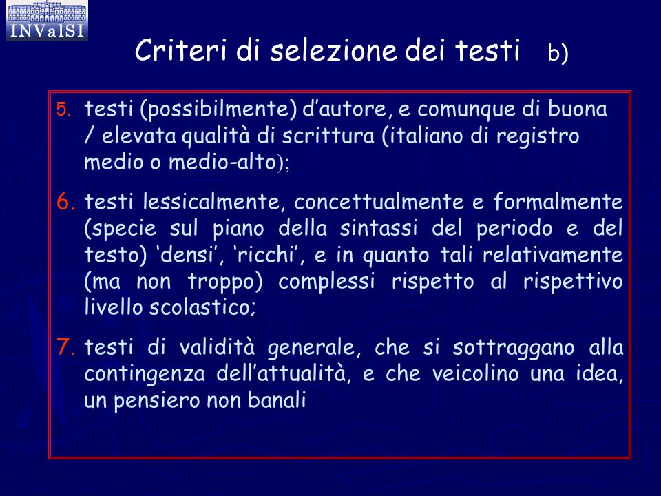 5. 5. testi (possibilmente) d'autore, e comunque di buona / elevata qualità di scrittura (italiano di registro medio o medio-alto ); 6. 6.testi lessic