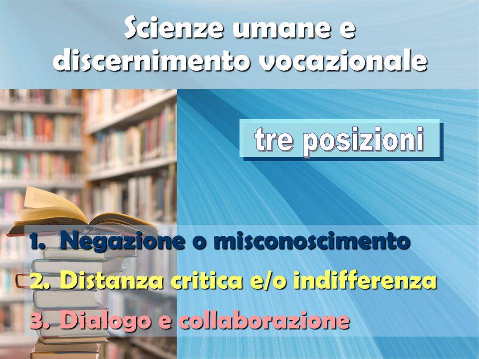 1.Negazione o misconoscimento 2.Distanza critica e/o indifferenza 3.Dialogo e collaborazione