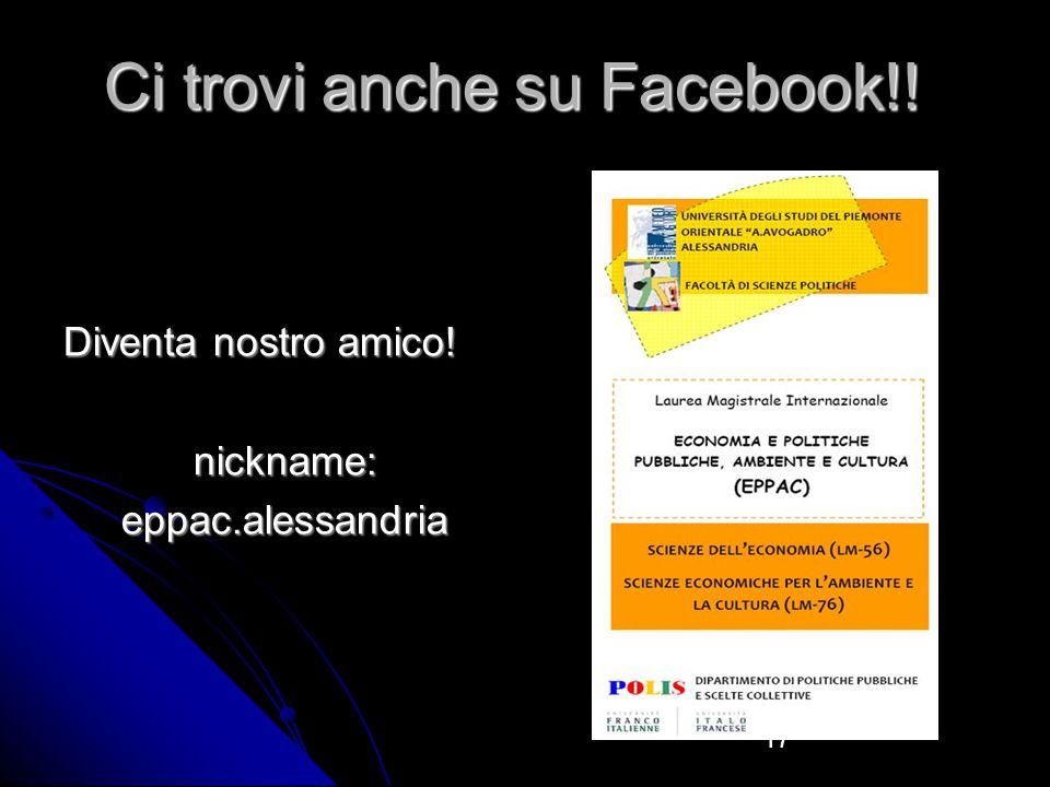 17 Ci trovi anche su Facebook!! Diventa nostro amico! nickname:eppac.alessandria