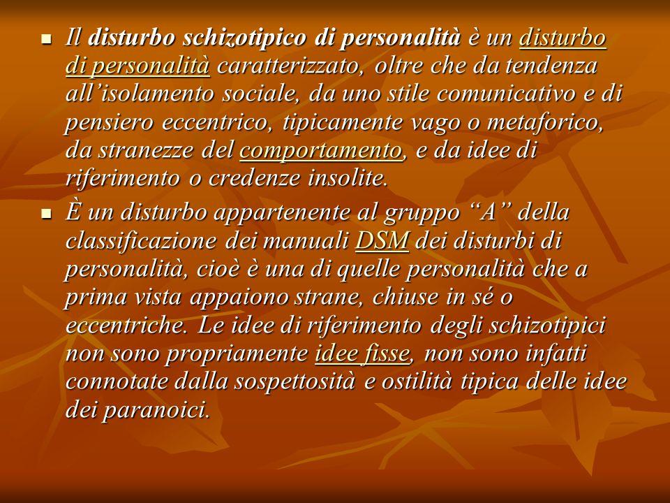 Il disturbo schizotipico di personalità è un disturbo di personalità caratterizzato, oltre che da tendenza all'isolamento sociale, da uno stile comuni