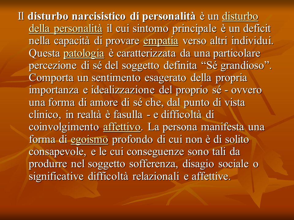 Il disturbo narcisistico di personalità è un disturbo della personalità il cui sintomo principale è un deficit nella capacità di provare empatia verso