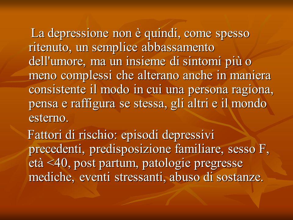 La depressione non è quindi, come spesso ritenuto, un semplice abbassamento dell'umore, ma un insieme di sintomi più o meno complessi che alterano anc