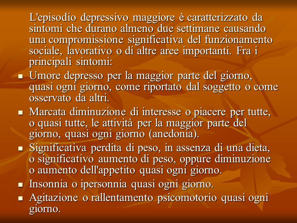 L episodio depressivo maggiore è caratterizzato da sintomi che durano almeno due settimane causando una compromissione significativa del funzionamento sociale, lavorativo o di altre aree importanti.
