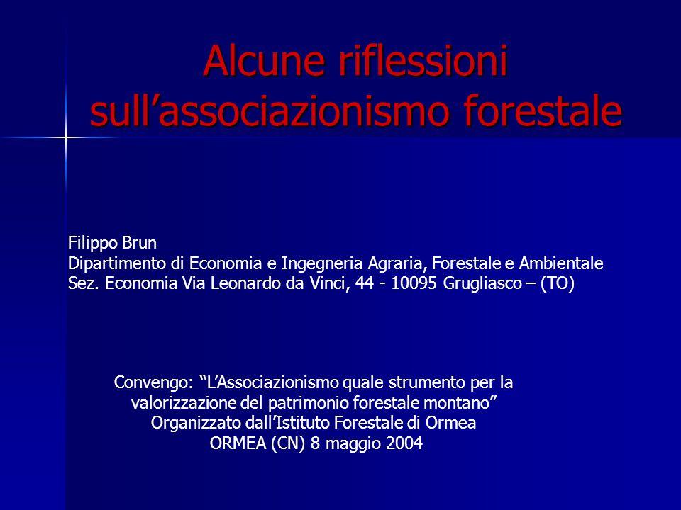 Alcune riflessioni sull'associazionismo forestale Filippo Brun Dipartimento di Economia e Ingegneria Agraria, Forestale e Ambientale Sez. Economia Via