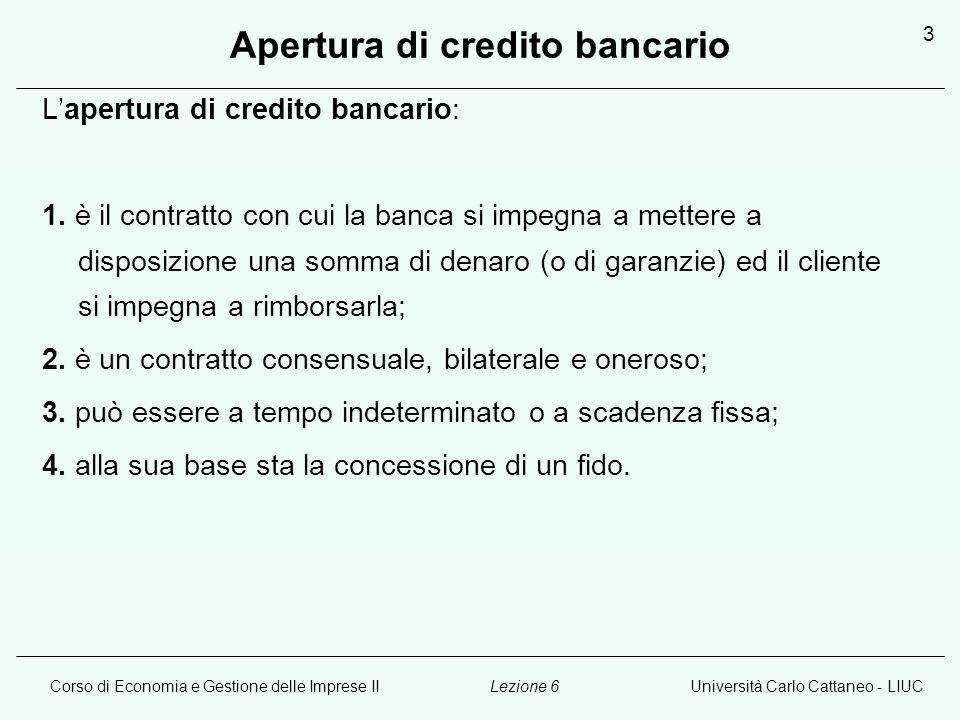Corso di Economia e Gestione delle Imprese IIUniversità Carlo Cattaneo - LIUCLezione 6 4 Forme di apertura di credito 1.