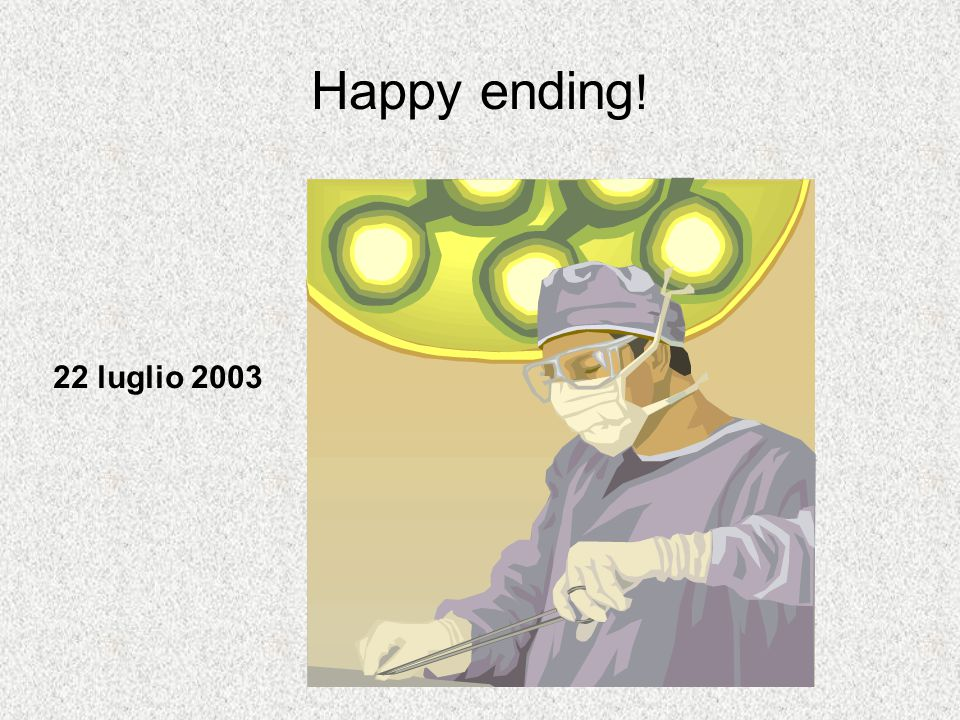 Happy ending ! 22 luglio 2003