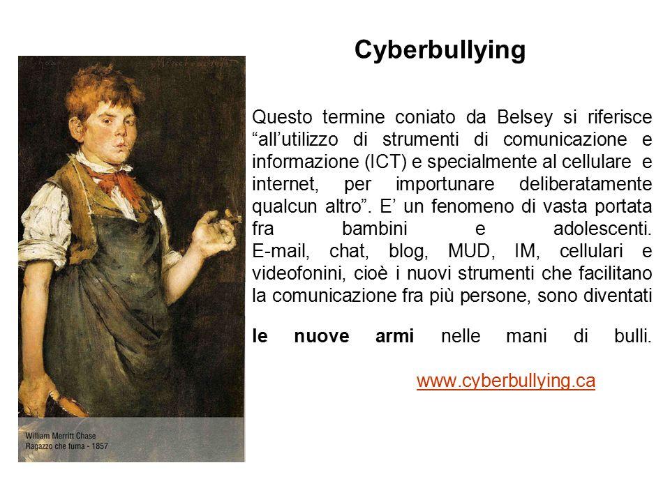 Questo termine coniato da Belsey si riferisce all'utilizzo di strumenti di comunicazione e informazione (ICT) e specialmente al cellulare e internet, per importunare deliberatamente qualcun altro .