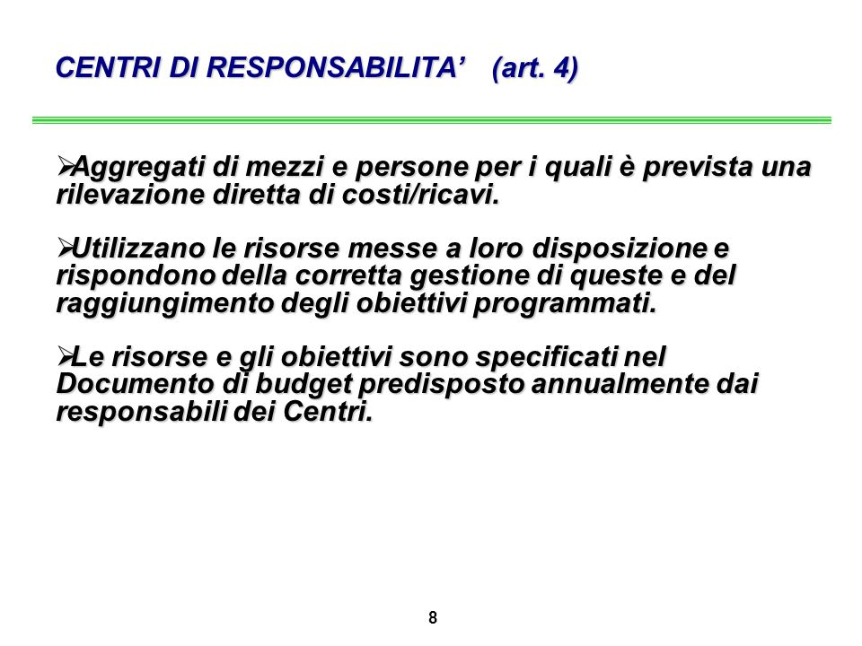 8 CENTRI DI RESPONSABILITA' (art.