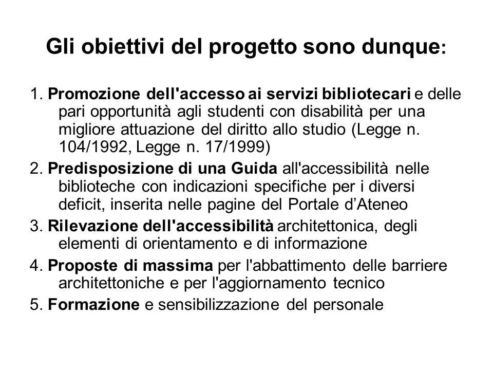 Gli obiettivi del progetto sono dunque : 1.