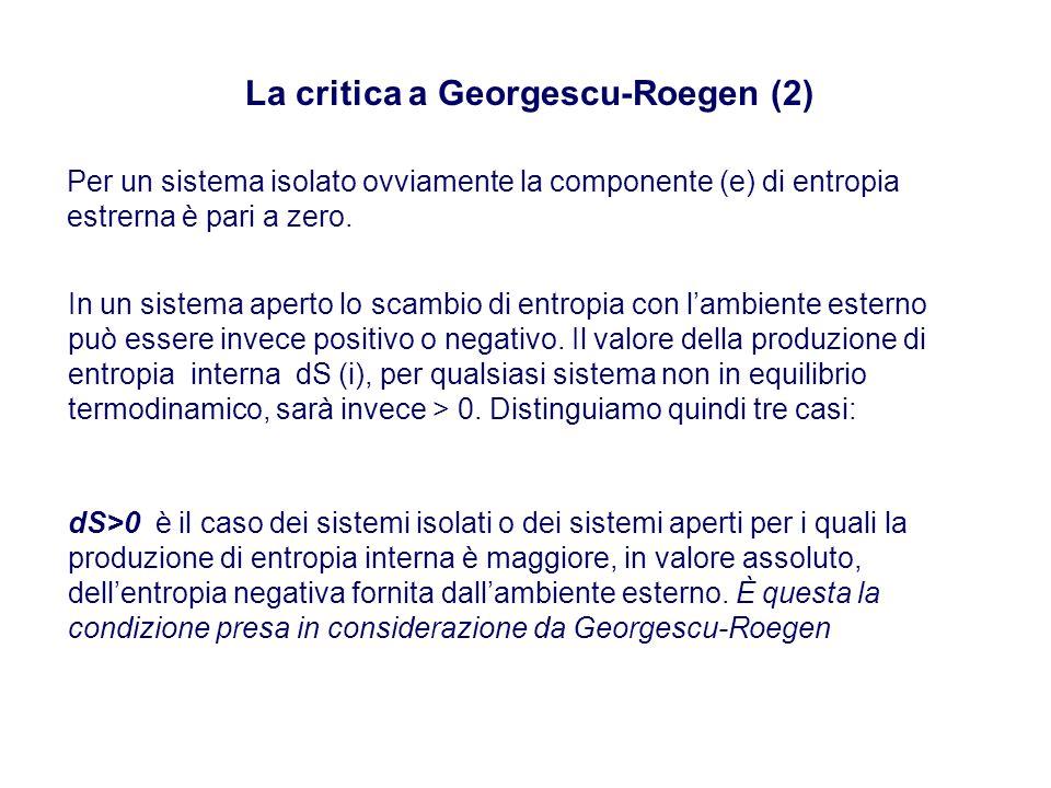 La critica a Georgescu-Roegen (2) Per un sistema isolato ovviamente la componente (e) di entropia estrerna è pari a zero.