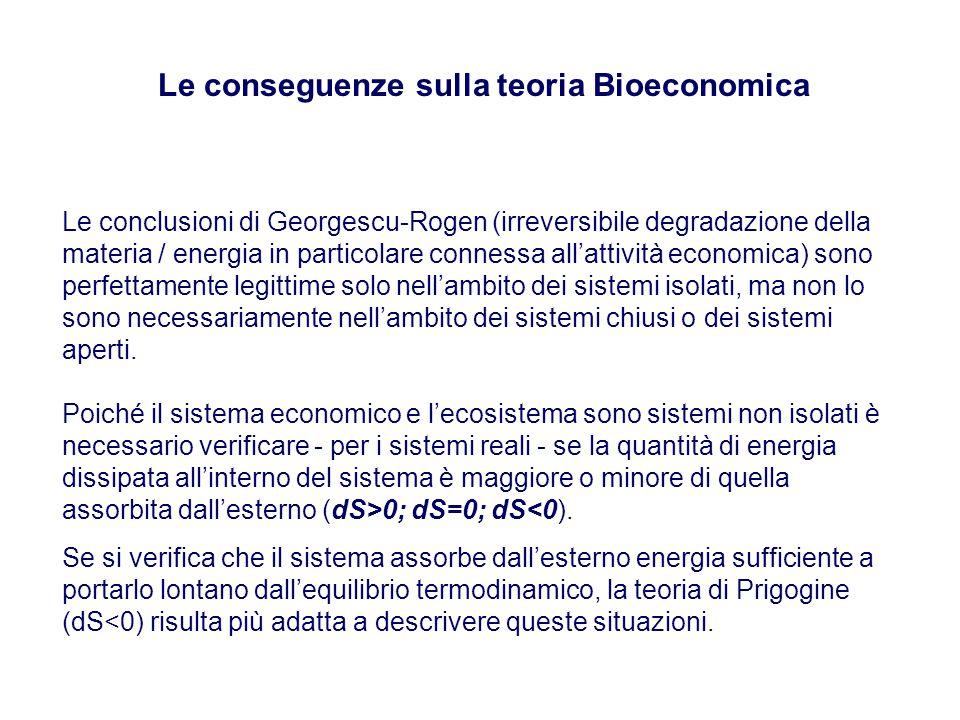 Le conseguenze sulla teoria Bioeconomica Le conclusioni di Georgescu-Rogen (irreversibile degradazione della materia / energia in particolare connessa all'attività economica) sono perfettamente legittime solo nell'ambito dei sistemi isolati, ma non lo sono necessariamente nell'ambito dei sistemi chiusi o dei sistemi aperti.