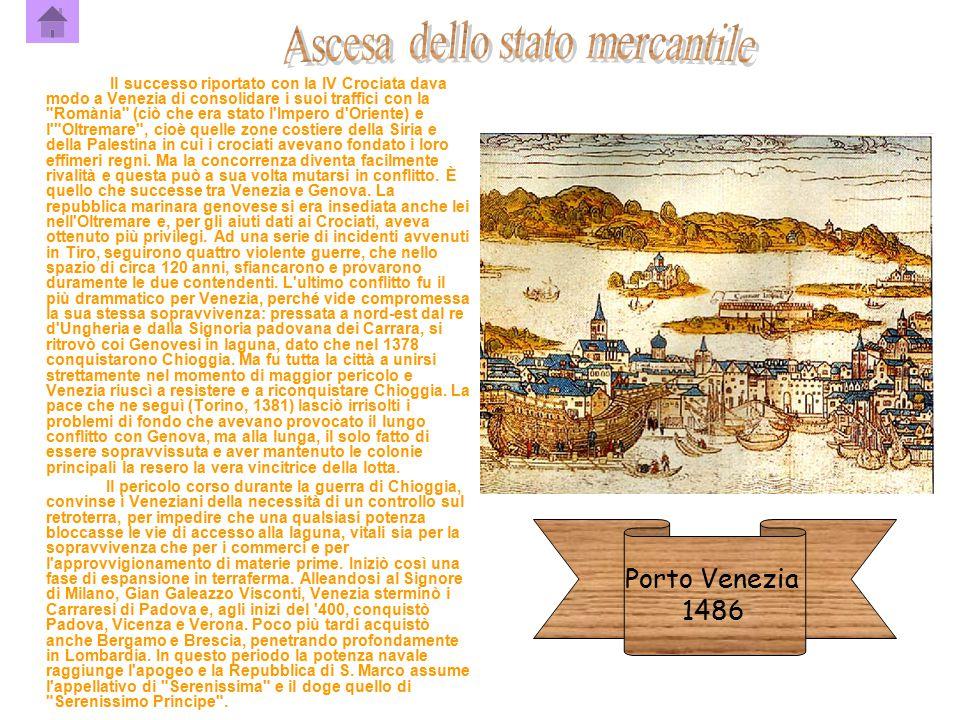 Il successo riportato con la IV Crociata dava modo a Venezia di consolidare i suoi traffici con la