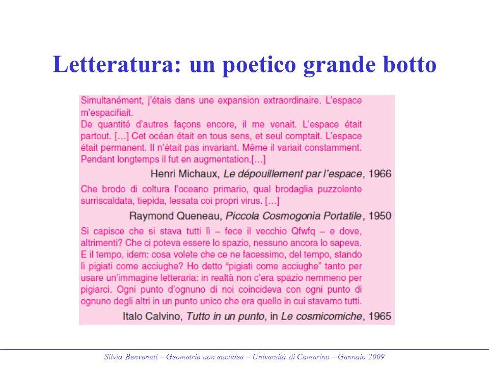 Silvia Benvenuti – Geometrie non euclidee – Università di Camerino – Gennaio 2009 Letteratura: un poetico grande botto