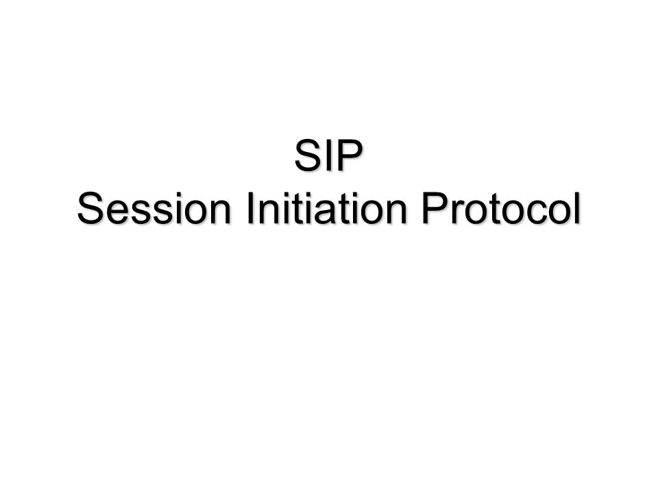 SIP: Session Initiation Protocol […] an application-layer control (signaling) protocol for creating, modifying, and terminating sessions with one or more participants.