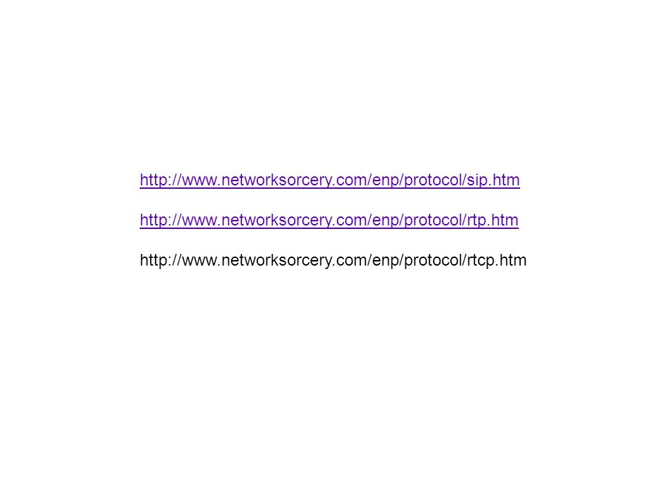 http://www.networksorcery.com/enp/protocol/sip.htm http://www.networksorcery.com/enp/protocol/rtp.htm http://www.networksorcery.com/enp/protocol/rtcp.