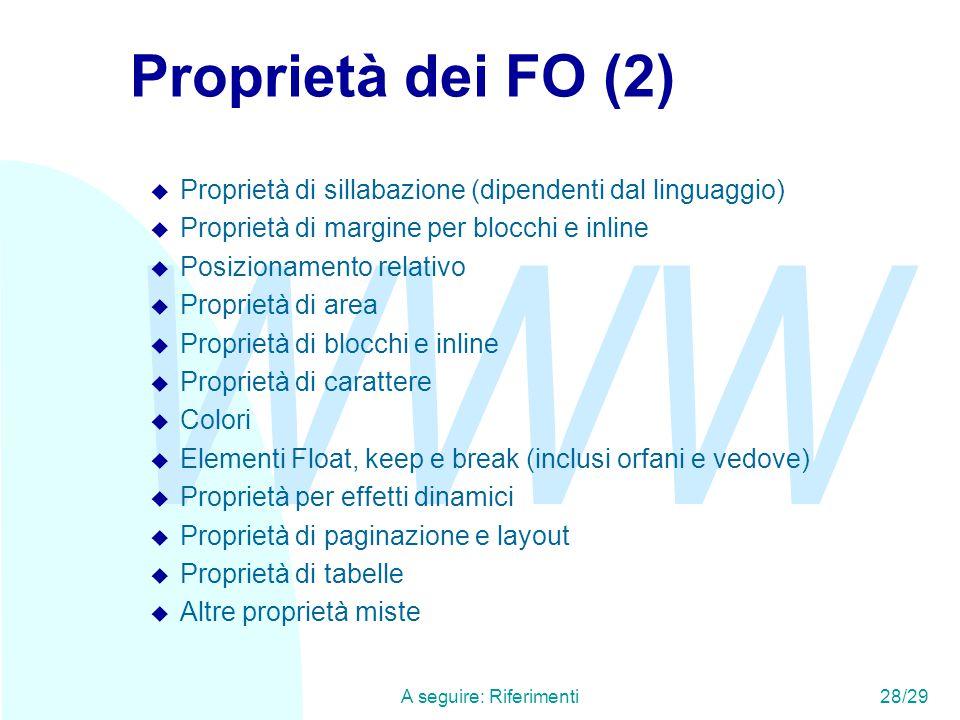 WWW A seguire: Riferimenti28/29 Proprietà dei FO (2) u Proprietà di sillabazione (dipendenti dal linguaggio) u Proprietà di margine per blocchi e inli