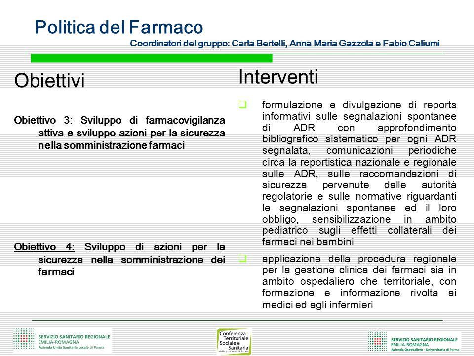 Obiettivi Obiettivo 3: Sviluppo di farmacovigilanza attiva e sviluppo azioni per la sicurezza nella somministrazione farmaci Obiettivo 4: Sviluppo di