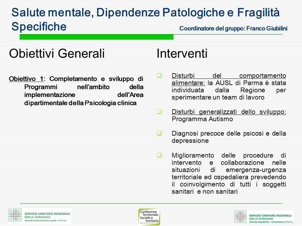 Obiettivi Generali Obiettivo 1: Completamento e sviluppo di Programmi nell'ambito della implementazione dell'Area dipartimentale della Psicologia clin