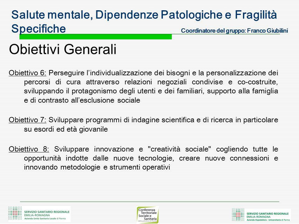 Obiettivi Generali Obiettivo 6: Perseguire l'individualizzazione dei bisogni e la personalizzazione dei percorsi di cura attraverso relazioni negozial