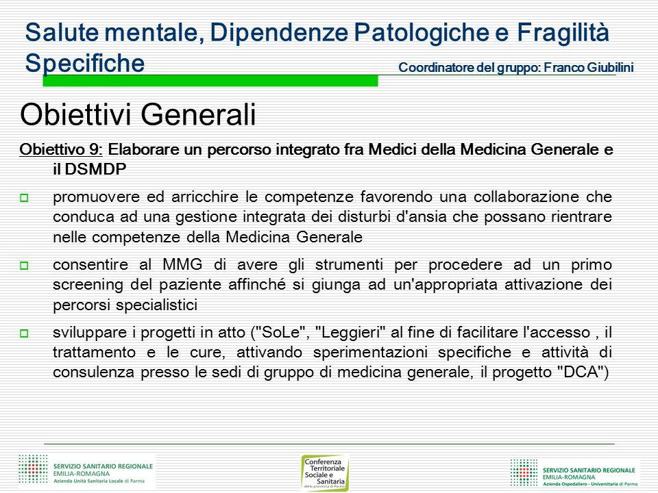 Obiettivi Generali Obiettivo 9: Elaborare un percorso integrato fra Medici della Medicina Generale e il DSMDP  promuovere ed arricchire le competenze