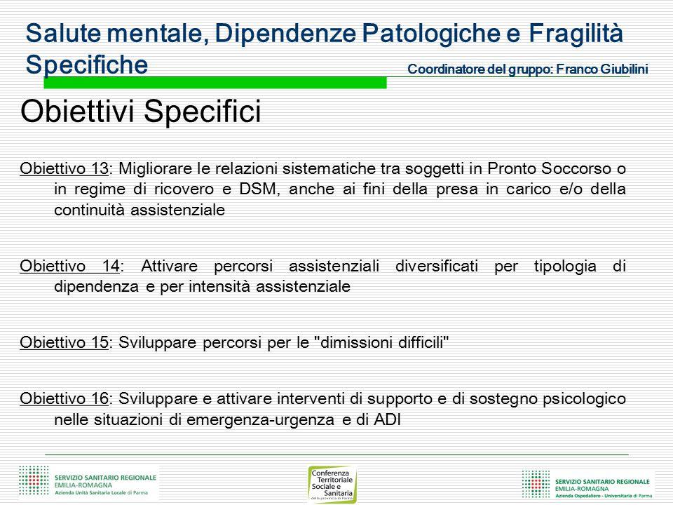 Obiettivi Specifici Obiettivo 13: Migliorare le relazioni sistematiche tra soggetti in Pronto Soccorso o in regime di ricovero e DSM, anche ai fini de