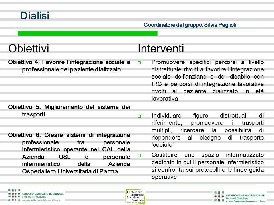 Obiettivi Obiettivo 4: Favorire l'integrazione sociale e professionale del paziente dializzato Obiettivo 5: Miglioramento del sistema dei trasporti Ob