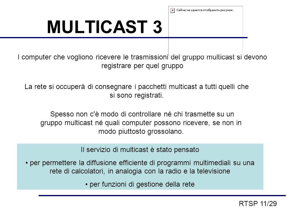 I computer che vogliono ricevere le trasmissioni del gruppo multicast si devono registrare per quel gruppo Spesso non c è modo di controllare né chi trasmette su un gruppo multicast né quali computer possono ricevere, se non in modo piuttosto grossolano.