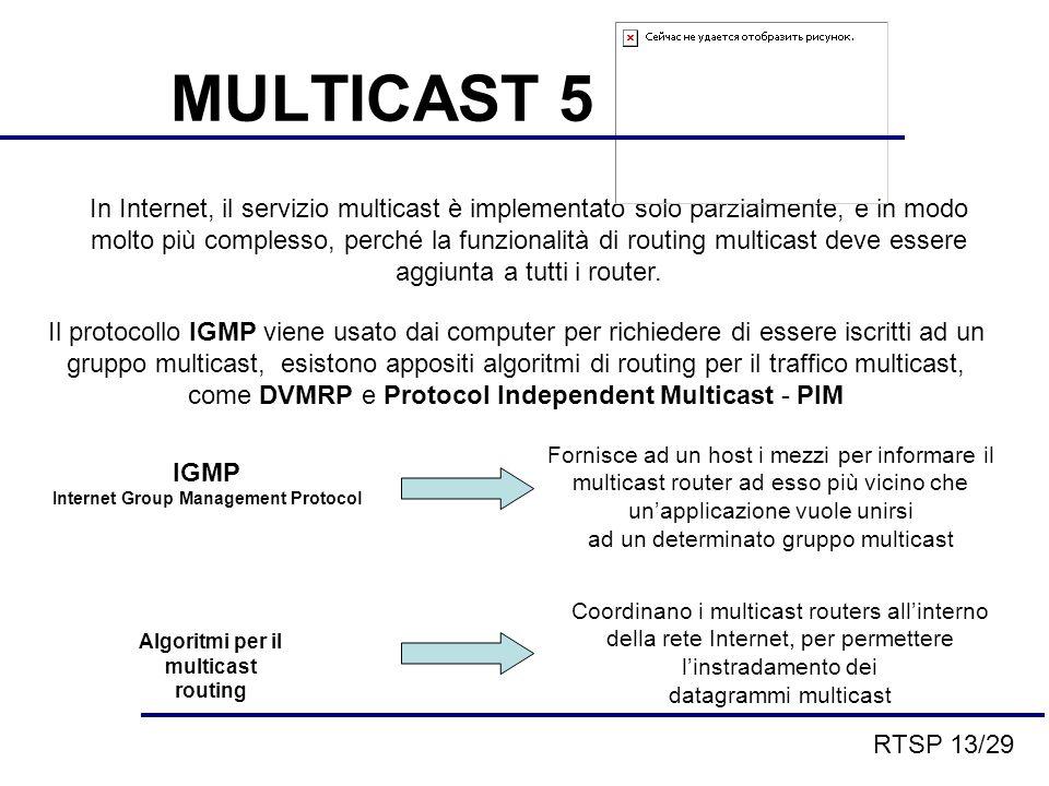 In Internet, il servizio multicast è implementato solo parzialmente, e in modo molto più complesso, perché la funzionalità di routing multicast deve essere aggiunta a tutti i router.