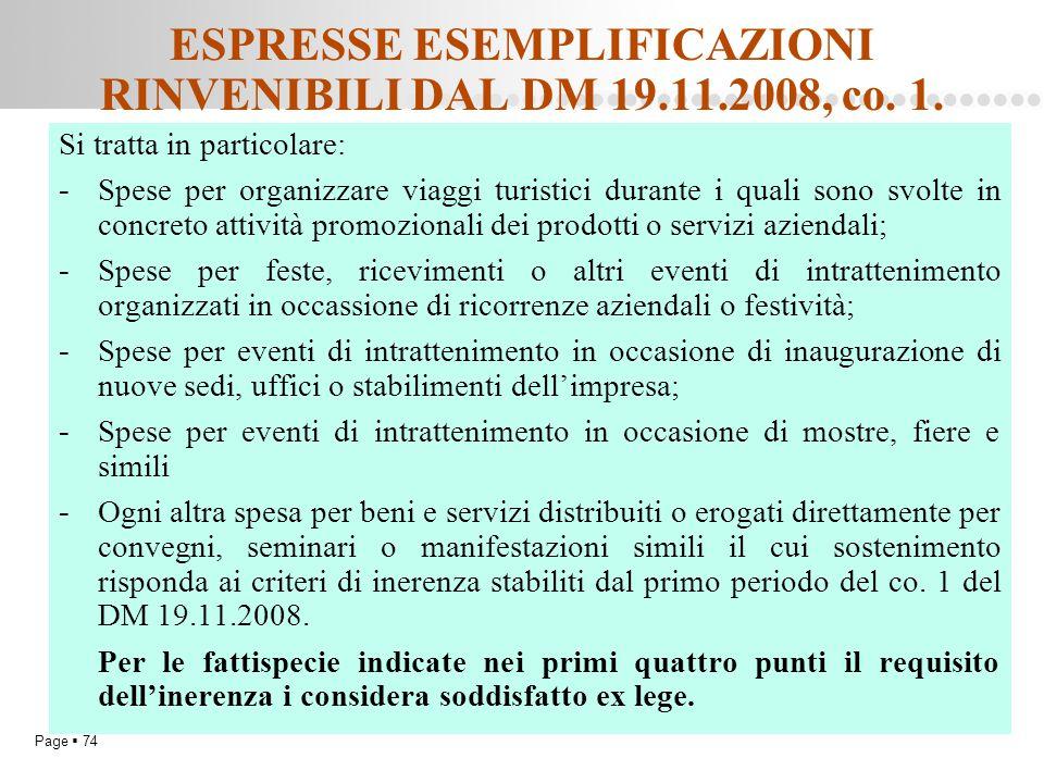 Page  74 ESPRESSE ESEMPLIFICAZIONI RINVENIBILI DAL DM 19.11.2008, co. 1. Si tratta in particolare: - Spese per organizzare viaggi turistici durante i