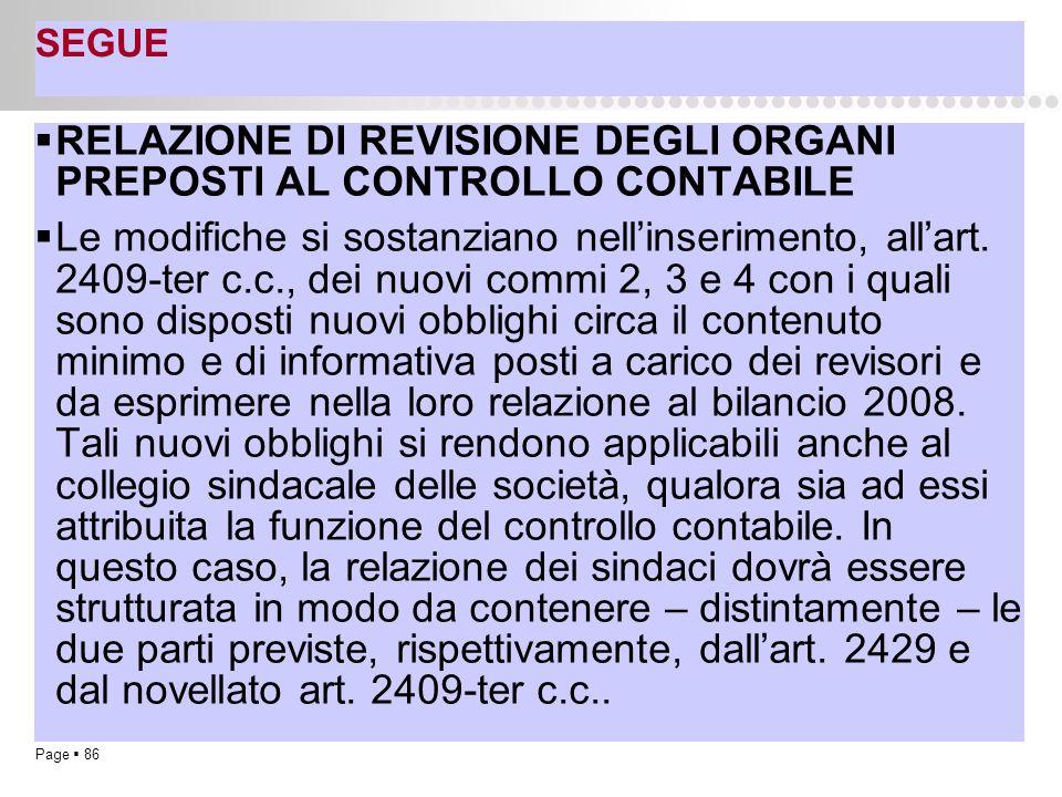 Page  86 SEGUE  RELAZIONE DI REVISIONE DEGLI ORGANI PREPOSTI AL CONTROLLO CONTABILE  Le modifiche si sostanziano nell'inserimento, all'art. 2409-te